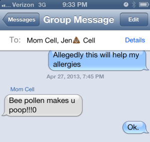 I sent her a picture of the pollen. Seriously, what's wrong with pooping?